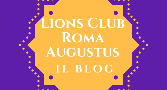 Il Nuovo Blog del Lions Club Roma Augustus